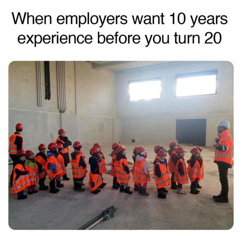 When employers want 10 years experience before you turn 20