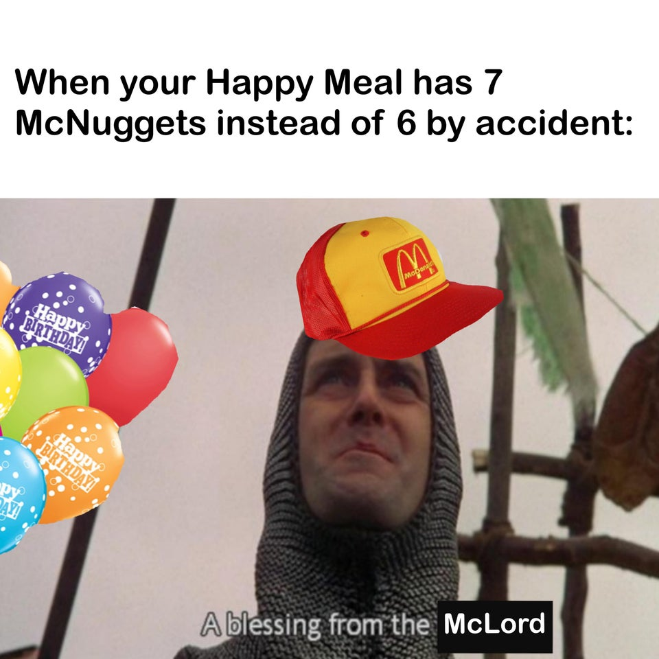 So happy when you get an extra McNugget. Bless the Mclord