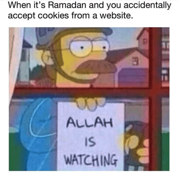 Allah is watching when you accept a website cookie during ramadan.