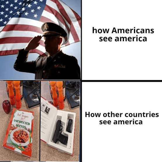 Meme about how americans see america vs rest of the world.