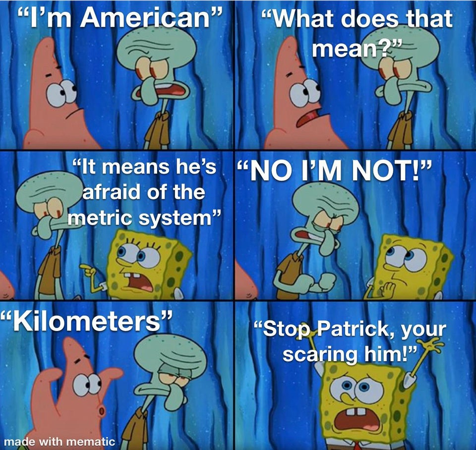 Stop scaring Americans with the metric system.