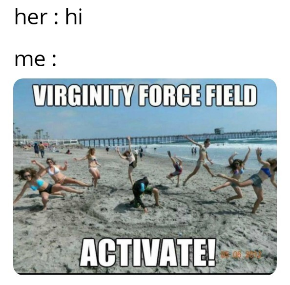 A guy pushing in the sand to make a force field to protect his virginity.