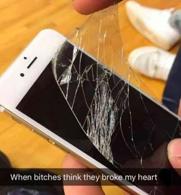 When bitches think they broke my heart, I just replace it.