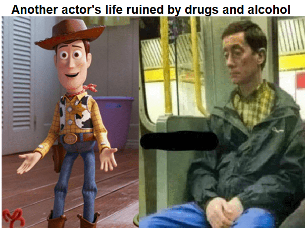Picture of Woody from Toy Story, Next to it Woody after drugs and alcohol.