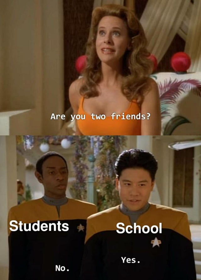 Are you two friends? Students: No. School:  Yes.