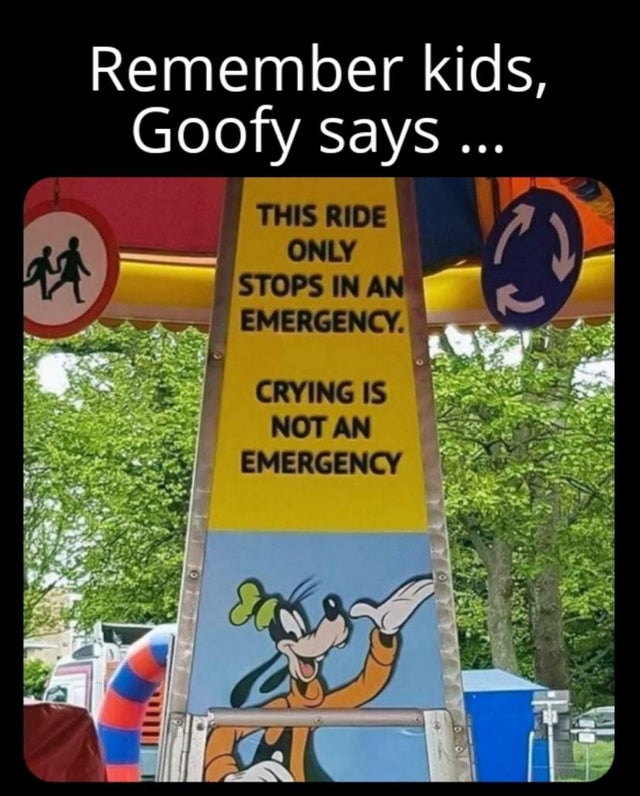 This ride only stops in an emergency, crying is not an emergency.
