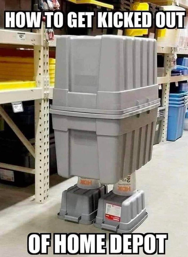 How to get kicked out of home depot.