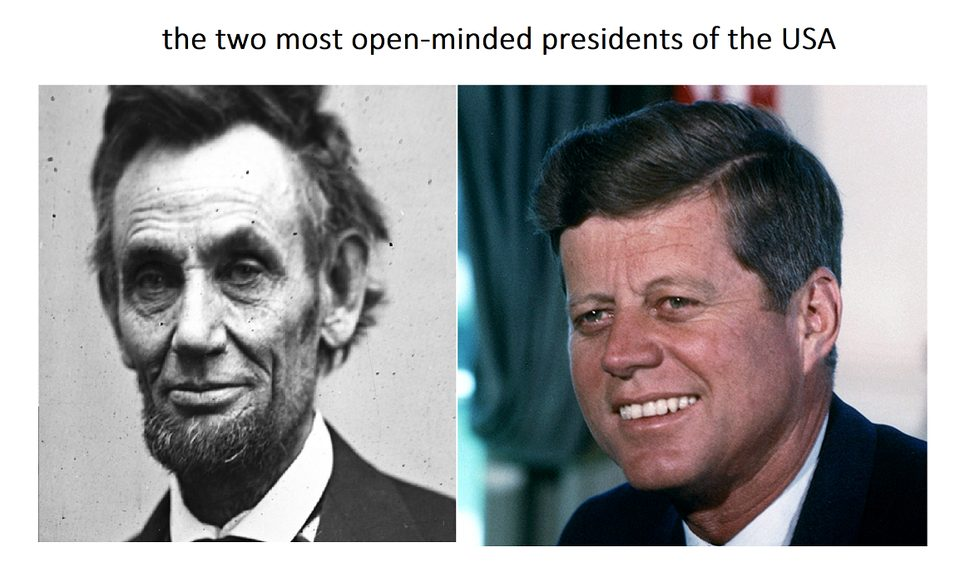 Two of the most open-minded presidents of the usa.