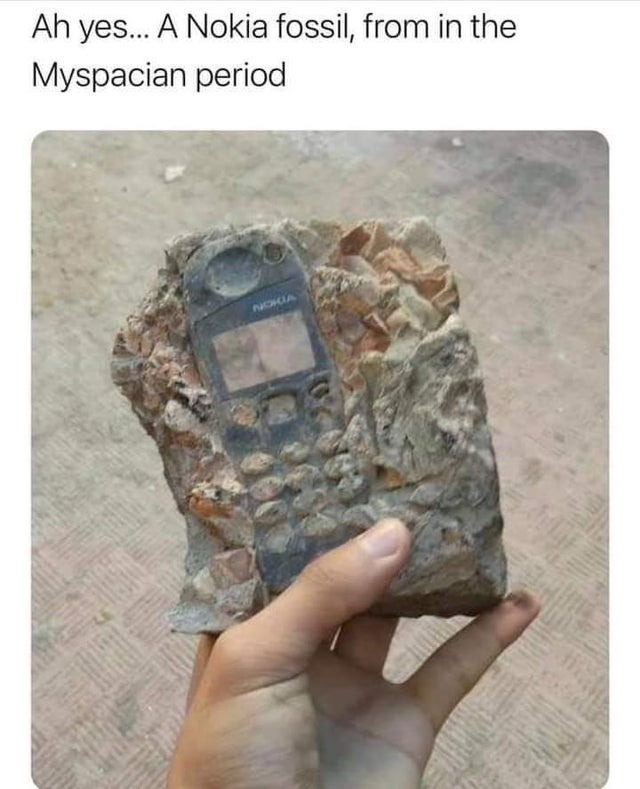 A Nokia fossil, from in the Myspacian period.