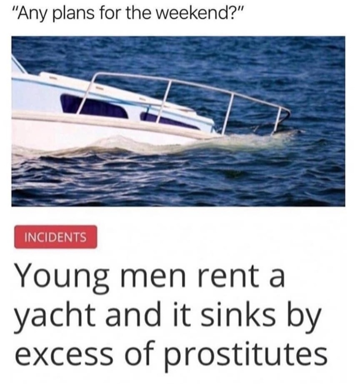 Young men rent a yacht and it sinks by an excess of prostitutes.